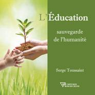 serge-toussaint-education-sauvegarde-humanite