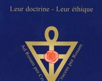 Les Rose-Croix, Leur doctrine - leur éthique