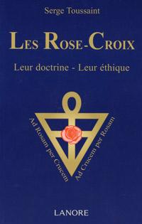 serge Toussaint le rose-croix leur doctrine leur ethique