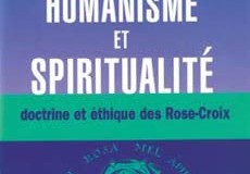 Humanisme et spiritualité de la Rose-Croix – Doctrine et éthique des Rose-Croix