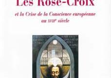 Les Rose-Croix et la crise de conscience européenne au XVIIe siècle