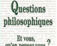 Questions philosophiques - Et vous qu'en pensez-vous